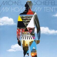 MICHAEL SCHIEFEL - MY HOME IS MY TENT  CD NEU