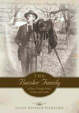 The Bassler Family in Focus Through Photos, Diaries and Letters by Susan...