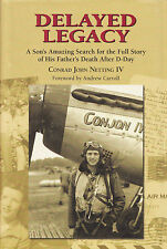 DELAYED LEGACY: Search for Father's Wartime Death by C. Netting IV 2005 HC 1Ed