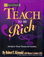 B000N8NHHW Rich Dads - Teach to Be Rich: Because the Best Way to Learn Is to T