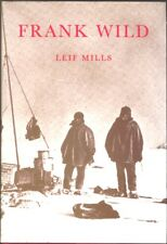 Antarctic Explorer: Frank Wild by Leif Mills (344-Page Hardback, 1999). FreePost
