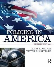 Policing in America by Victor E. Kappeler and Larry K. Gaines (2014,...