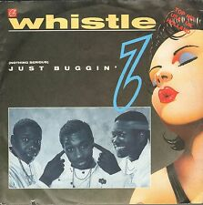 """WHISTLE - (Nothing Serious) Just Buggin'     7""""  Single VG++"""
