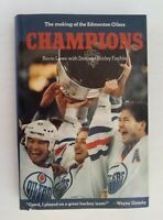 Champions: The Making of the Edmonton Oilers by Stan Fischler, Shirley...