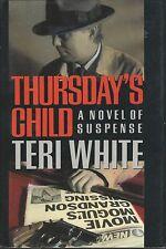 THURSDAY'S CHILD by Teri White ~ 1991 HC DJ FP