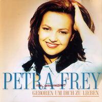 Petra Frey: Geboren Um Dich Zu Lieben [2001] | CD