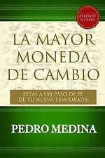La Mayor Moneda de Cambio : Estás a un Paso de Fe de Tu Nueva Temporada by...