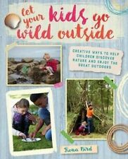 Let Your Kids Go Wild Outside, Bird, Fiona, New Book