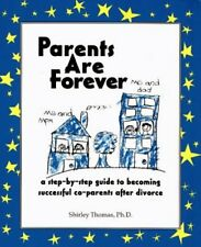 Parents Are Forever: A Step-By-Step Guide to Becom