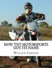 How TNT Motorsports Got Its Name : A Story of a Boy Who Fights for Freedom by...
