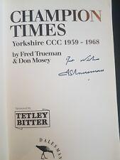 HAND SIGNED FRED TRUEMAN YORKSHIRE CCC 1959-1968 CHAMPION TIMES P/B 1995