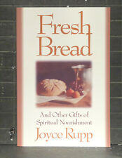 Fresh Bread :   And Other Gifts of Spiritual Nourishment   by Joyce Rupp  341