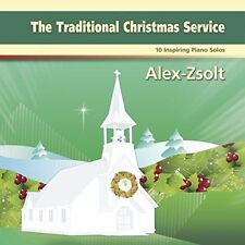 The Traditional Christmas Service: 10 Inspiring Piano Solos (CD, 2014) Alex-Zsol