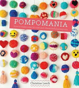 Pompomania: 30 cute and characterful pompoms by Christine Leech Book The Cheap