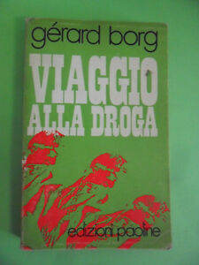BORG. VIAGGIO ALLA DROGA. EDIZIONI PAOLINE 1971