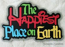 DISNEY THE HAPPIEST PLACE ON EARTH Die Title Scrapbook Page Paper Piece SSFFDeb