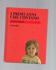 i primi anni che contano - liselott diem - a. vallardi - garzanti editore - 1984