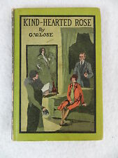 George W. Lose  KIND-HEARTED ROSE  The Book Concern