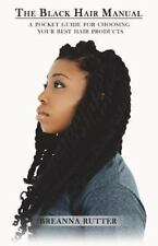 The Black Hair Manual: a Pocket Guide for Choosing Your Best Hair Products by...