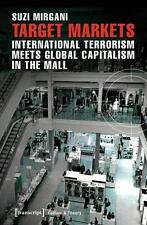 Target Markets: International Terrorism Meets Global Capitalism in the Mall