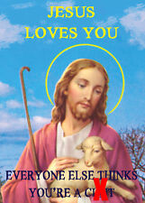 Jesus Loves You ~ Very Rude Greetings Card