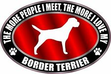 The More I Love My Border Terrier Dog Sticker