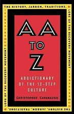 AA to Z: Addictionary to the 12-Step Culture (Paperback or Softback)