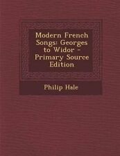 Modern French Songs: Georges to Widor by Hale, Philip -Paperback