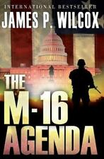 The M-16 Agenda by James P. Wilcox (2012, Paperback)