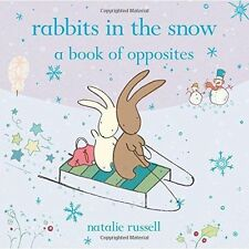 Rabbits in the Snow: A Book of Opposites By Natalie Russell NEW (Paperback) Book