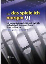 Kirchenorgel Orgel Noten : Das spiele ich morgen 6 (manualiter) - leicht B-WARE