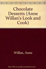 Chocolate Desserts (Anne Willans Look and Cook)