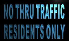 m850-b No Thru Traffic Residents Only Neon Light Sign