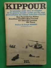 KIPPOUR COLLECTIF JOURNALISTES  B PORAT U DAN E HABER 1973 GUERRE ISRAELO ARABE