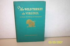 The Wild Turkey and Virginia: it's status, light history Henry S Mosby hardcover