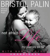 Not Afraid of Life :My Journey So Far by Bristol Palin 2011, CD, Unabr. FREE S/H