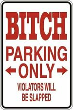 "*Aluminum* Bitch Parking Only Violators Will Be Slapped 8""x12"" Metal Sign S021"
