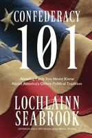Confederacy 101 - by Lochlainn Seabrook - hardcover