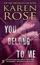 You Belong to Me by Karen Rose (2011, Paperback)