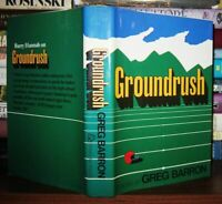 Barron, Greg GROUNDRUSH  1st Edition 1st Printing