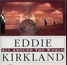 EDDIE KIRKLAND  all around the world
