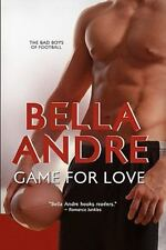 Game For Love: Bad Boys Of Football 3: By Bella Andre