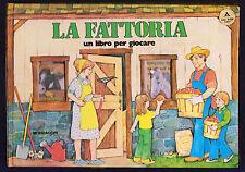 LA FATTORIA UN LIBRO PER GIOCARE MONDADORI 1977 1° EDIZIONE POP UP ANIMATO 3D