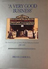 A VERY GOOD BUSINESS James Hardie Industries 1888-1988