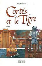 Livre Cortès et le tigre Eric Lebreton éditions L'Hydre 2002 book