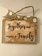 """Handmade, Wooden """"Together we make a family"""" Sign Rustic, Farmhouse Decor"""
