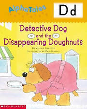 Alpha Tales (Letter D: Detective Dog and the Disappearing Donuts)-ExLibrary