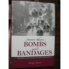 AANS Australian Army Nurses at work in WW1 - Bombs and Bandages Anzac Girls book