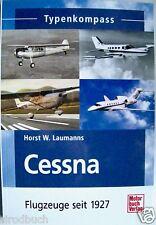 Typenkompass Cessna Flugzeuge seit 1927 Horst W. Laumanns 2009