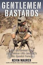 Gentlemen Bastards: On the Ground in Afghanistan with America's Elite Special